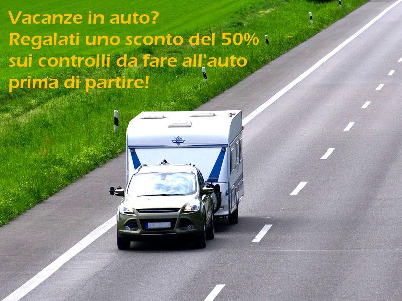 Vacanze In Auto? Regalati Uno Sconto Del 50% Sui Controlli Da Fare All'auto Prima Di Partire